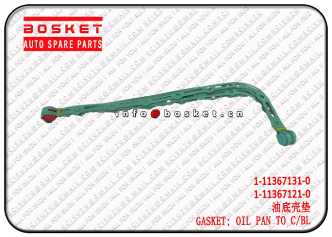 1-11367131-0 1-11367121-0 1113671310 1113671210 Oil Pan To Cylinder Block Gasket Suitable For ISUZU XE 6HK1