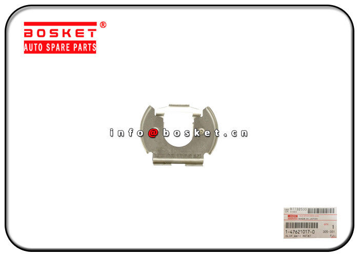 1-47621017-0 1476210170 Antilotation Clip For ISUZU CXZ EXZ H/S Code 732690000 supplier