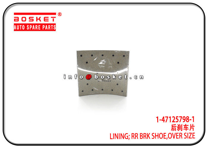 1-47125798-1 1471257981 Over Size Rear Brake Shoe Lining Suitable for ISUZU 10PE1 FTZ supplier