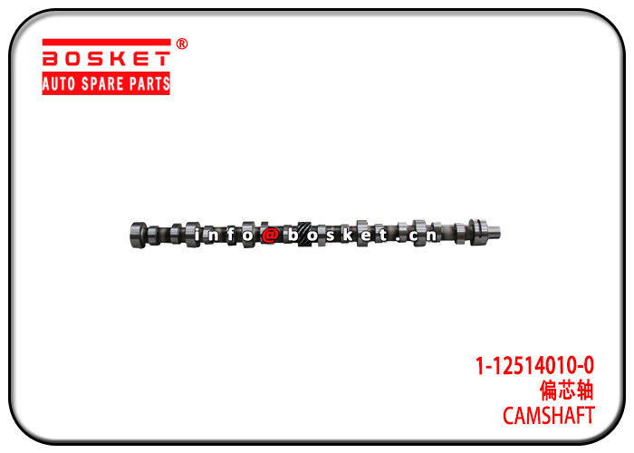 1-12514010-0 1125140100 Isuzu Engine Parts Camshaft For 6BG1 XE supplier