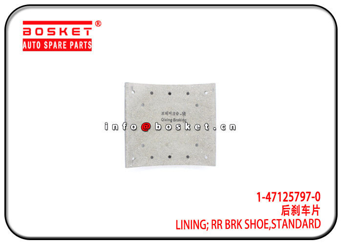 1-47125797-0 1471257970 Standard Rear Brake Shoe Lining For ISUZU 10PE1 FVR34 VC46 supplier